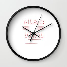 Music is Vital to My Existence Musician's T-Shirt Wall Clock