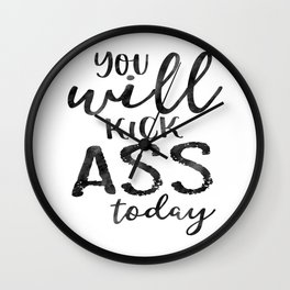 MOTIVATIONAL WALL DECOR, You Will Kick Ass Today,Funny Print,Humorous,Inspirational Quote Wall Clock