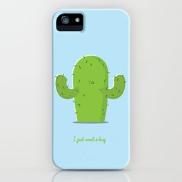 Cactus who just wants a hug iPhone Case