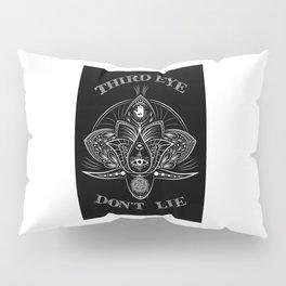 -Third Eye Don't Lie- Pillow Sham