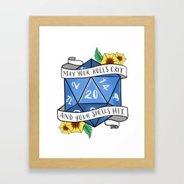 May Your Rolls Crit and Your Spells Hit Framed Art Print