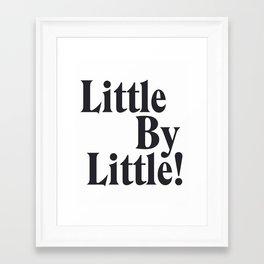 Little By Little Framed Art Print