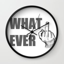 Whatever v2, middle finger, cartoon hand, comic illustration, bold gray font, funny offensive adult Wall Clock