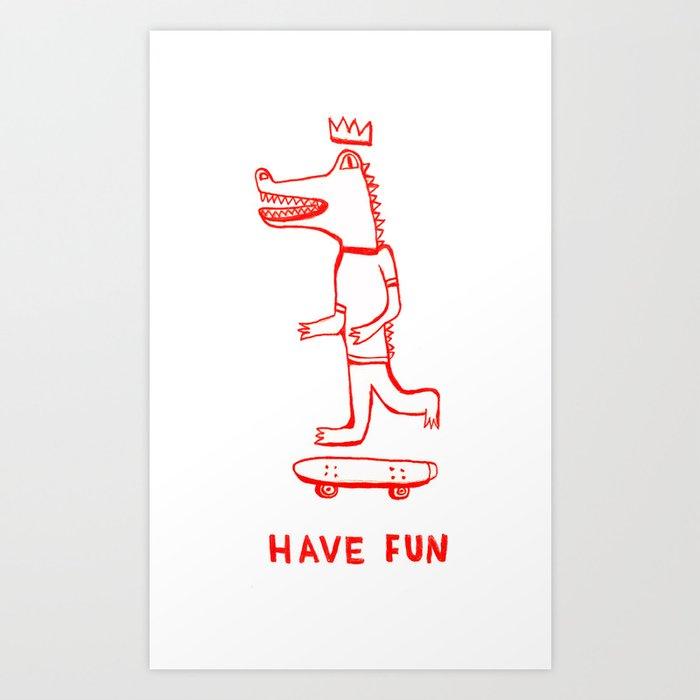 Have Fun Art Print