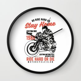 go ride hard or stay home Wall Clock