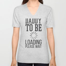 Father's Day Gift Daddy to Be Loading Please Wait Unisex V-Neck