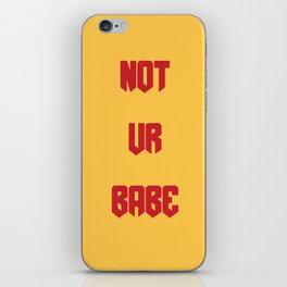 not ur babe... // keely deleon iPhone Skin