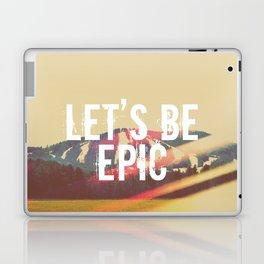 Let's Be Epic Laptop & iPad Skin
