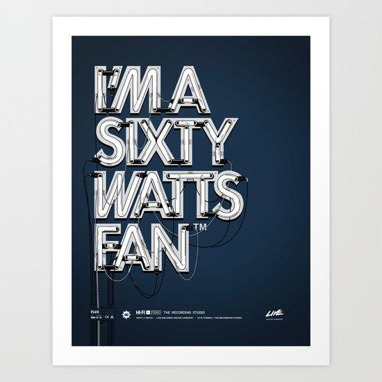 I'm A Sixty Watts Fan - Neon Art Print