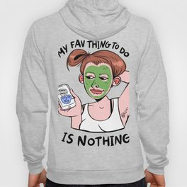 Fav thing to do is nothing Hoody