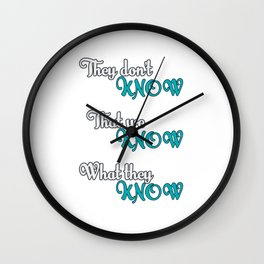 They Don't Know Friends Wall Clock