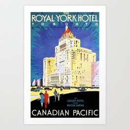 The Royal York Hotel Toronto Canada 1929, The Largest Hotel in the British Empire Travel Poster Art Print