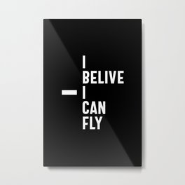 I Believe I Can Fly Inspirational Entrepreneur Gift Metal Print