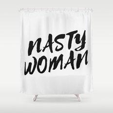 Nasty Woman II Shower Curtain
