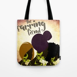 THE EARRING FIEND Tote Bag