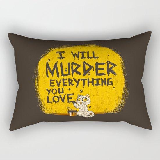Ill Murder Everything You Love Cat Rectangular Pillow