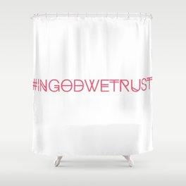 #INGODWETRUST Shower Curtain