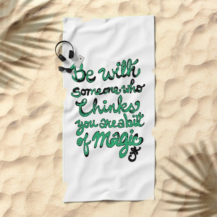 Be With Someone Envious Beach Towel