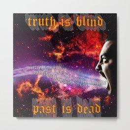 Truth Is Blind Metal Print