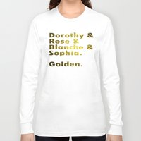 golden girls Long Sleeve T-shirts featuring Golden girls are awesome by junaputra