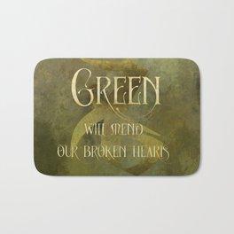 GREEN will heal our broken hearts. Shadowhunter Children's Rhyme. Bath Mat