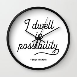 Dwell in Possibility - Dickinson Quote Wall Clock