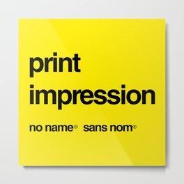 No Name/Sans Nom Metal Print