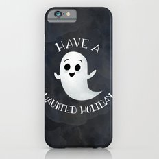 Have A Haunted Holiday Slim Case iPhone 6s