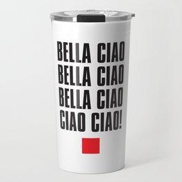 Bella Ciao! Travel Mug