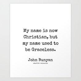 26 | John Bunyan Quotes| 201217 | Writer Of The Pilgrim's Progress' Art Print