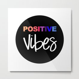 Positive Vibes Black and White Metal Print
