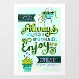 Enjoy Your Own Company Art Print