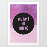 mean girls Art Prints featuring Mean Girls by Lonely Pluto