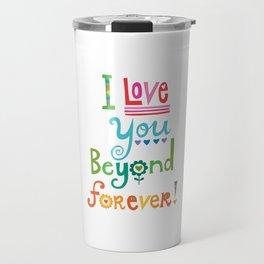I Love You Beyond Forever - white Travel Mug