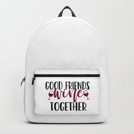 Good Friends Wine Together Backpack