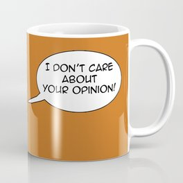 Doug Stanhope - I don't care about your opinion Coffee Mug