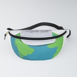 MAKE THE CLIMATE GREAT AGAIN Fanny Pack