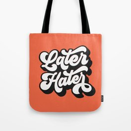 Later Hater hand lettered modern hand lettering typography poster bedroom wall art home decor Tote Bag