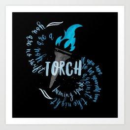 light the darness - a torch Art Print