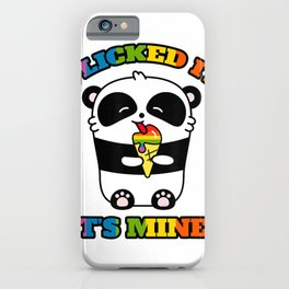 I licked it is mine! Rainbow Panda with ice cream T-Shirt iPhone Case