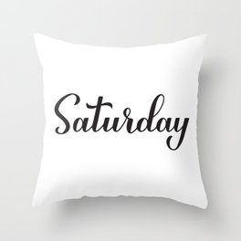Saturday calligraphy hand lettering Throw Pillow