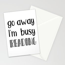 Go away, I'm busy reading! Stationery Cards
