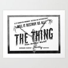 Will It Destroy Us All? The Thing! Art Print