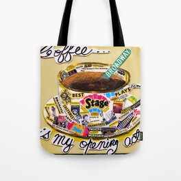 Coffee Is My Opening Act Tote Bag