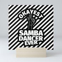 samba dance gifts - funny okayest samba dancer ever Mini Art Print