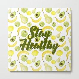 Stay Healthy Metal Print