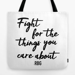 Fight for the things you care about Tote Bag