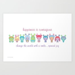 Happiness Is Contagious Art Print