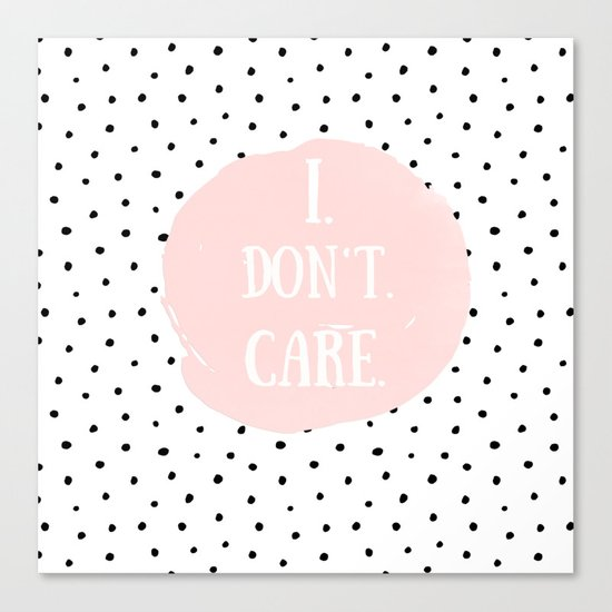 I DON´T CARE! Black Polkadots on white  and pink Typography on #Society6 Canvas Print