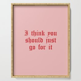 Daily Quotes 13/365: I think you should just go for it Serving Tray